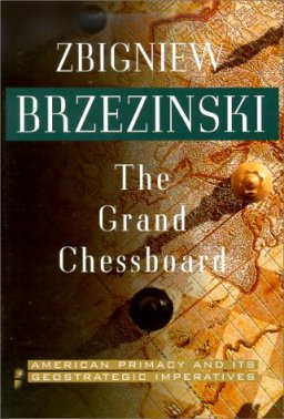 GRAND PLOT: Brzezinski's strategy for continued US domination of the World Chessboard.